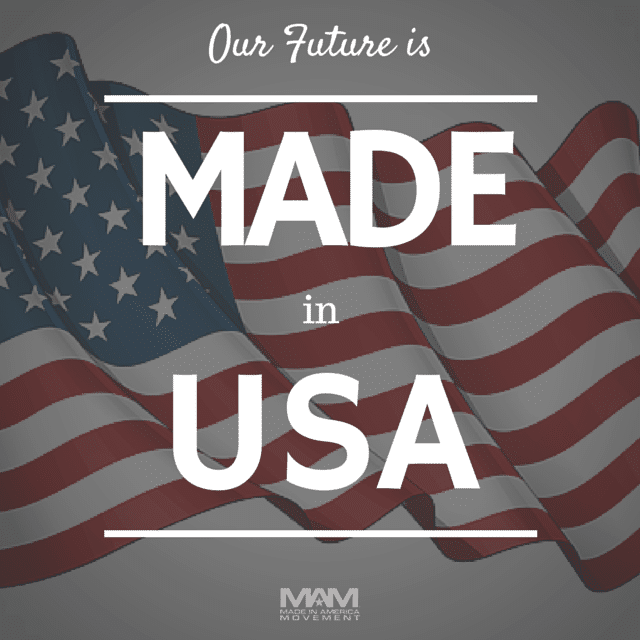 Made In America: Why Americans Don't Care About American-Made Goods, Our Future is Made in USA - Made in America Movement, American Made