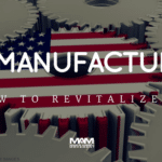 How to Revitalize U.S. Manufacturing