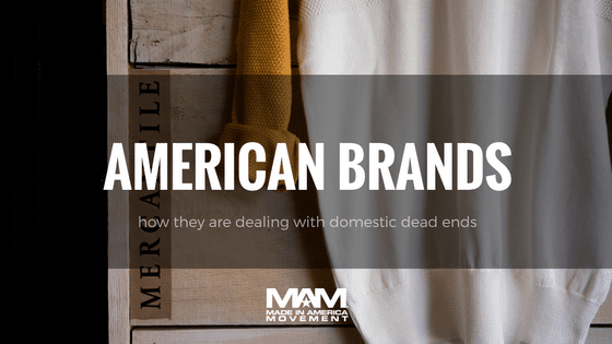 American-made brands are dealing with domestic dead ends