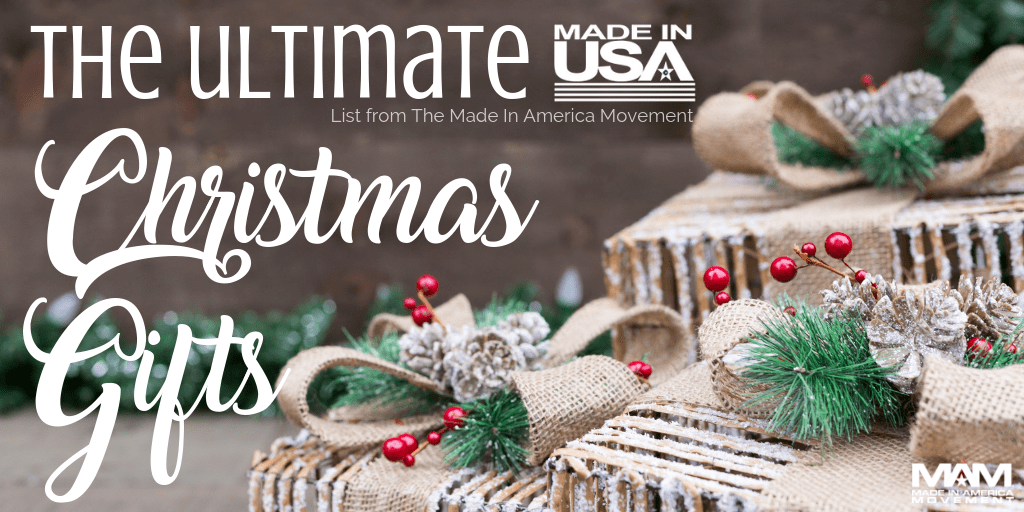 The Ultimate Made In Usa Christmas Gift List Ideas For The Entire Family